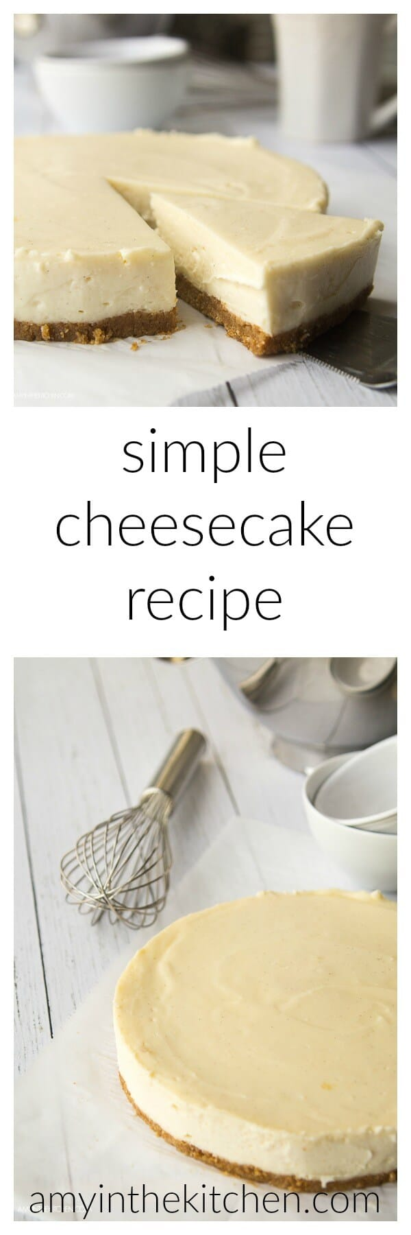 A simple cheesecake recipe that anyone can make. So easy! AmyintheKitchen.com
